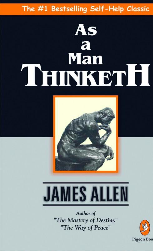 AS A MAN THINKETH<br/>Tác phẩm kinh điển thuộc thể loại truyền cảm hứng của tác giả James Allen, giải thích tác động của suy nghĩ lên tính cách và hành động của chúng ta.