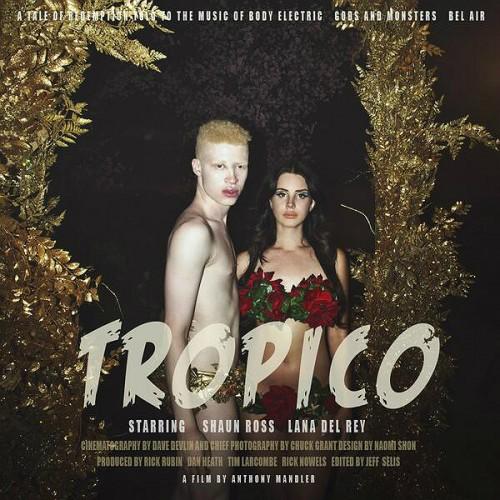 Phim ngắn Tropico của Lana Del Rey