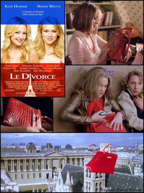 Chiếc túi Kelly 28 bằng da cá sấu xuất hiện trong phim Le Divorce (năm 2003). Đó là quà tặng của Edgar Cosset (Thierry Lhermitte) dành cho Isabel (Kate Hudson) sau khi ngỏ lời yêu. Vào thời điểm đó, chiếc túi mượn từ showroom của Hermès này có giá 10.000 USD (hiện tại tương đương 30.000 USD) nên cứ sau một ngày quay, đoàn phim phải cất vào tủ khóa lại cẩn thận.