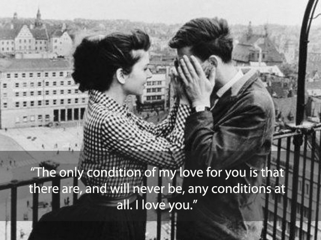 The only condition of my love for you