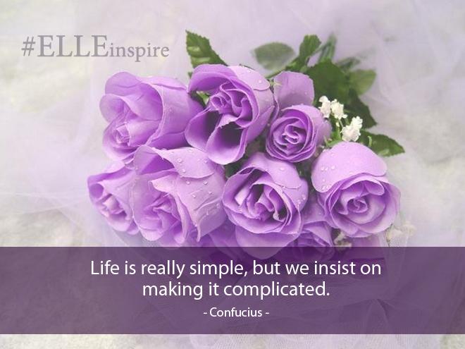 """""""Cuộc sống rất đơn giản, nhưng chúng ta cứ bắt nó phải phức tạp"""".- Confucius"""