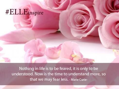"""""""Cuộc sống không phải để sợ, mà là để hiểu. Đây chính là lúc chúng ta cần phải tìm hiểu nhiều hơn về cuộc sống để làm vơi bớt mọi nỗi sợ hãi."""" - Marie Curie"""