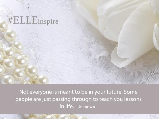 """""""Không phải ai cũng là tương lai của bạn. Một vài người chỉ lướt qua cuộc đời bạn để mang lại cho bạn một số bài học của cuộc sống."""" - Khuyết danh."""