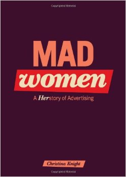 Mad Women - A Herstory of Advertising