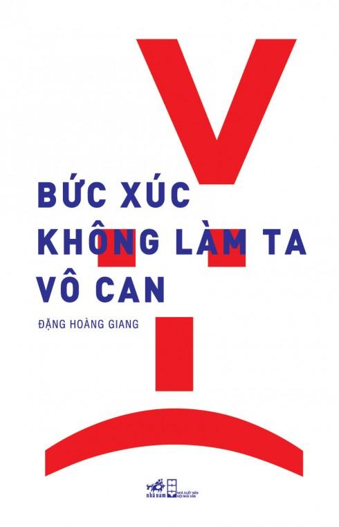 Bìa cuốn sách Bức Xúc không làm ta vô can của tác giả Đặng Hoàng Giang.