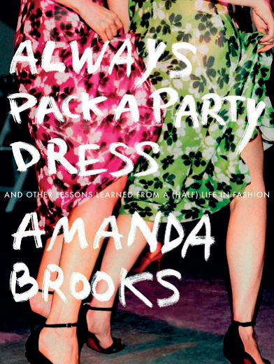 Book review: always pack a party dress by amanda brooks