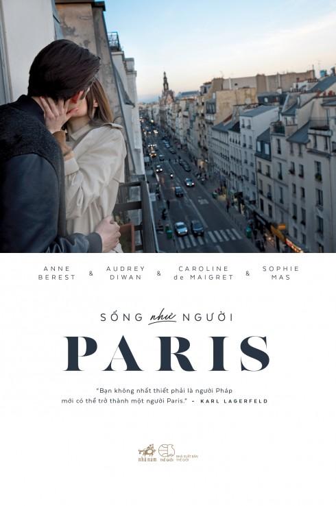 Cuốn cẩm nang Sống như người Paris của các tác giả Anne Berest, Caroline de Maigret, Sophie Mas và Audrey Diwan.