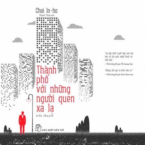 Tiểu thuyết: Thành Phố Với Những Người Quen Xa Lạ