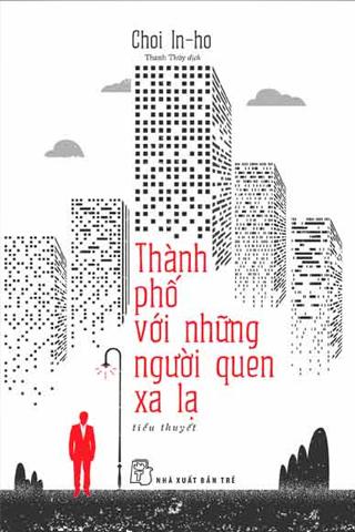 Tiểu thuyết Hàn Quốc: Thành Phố Với Những Người Quen Xa Lạ