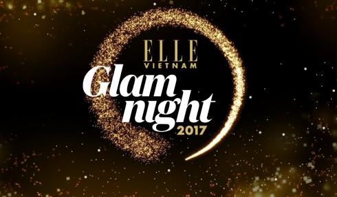 ELLE Glam Night 2017: Sôi động trước giờ G