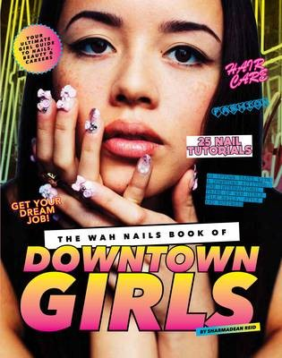 Sách huớng dẫn làm đẹp - The WAH Nails Book Of Downtown Girls - elle vietnam