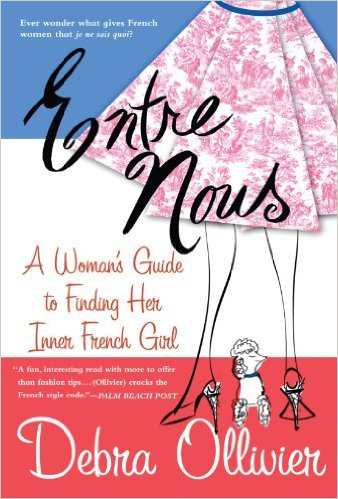 Sach ve phu nu Phap Entre Nous – A Woman's Guide to Finding Her Inner French Girl của Debra Ollivier - elle vietnam