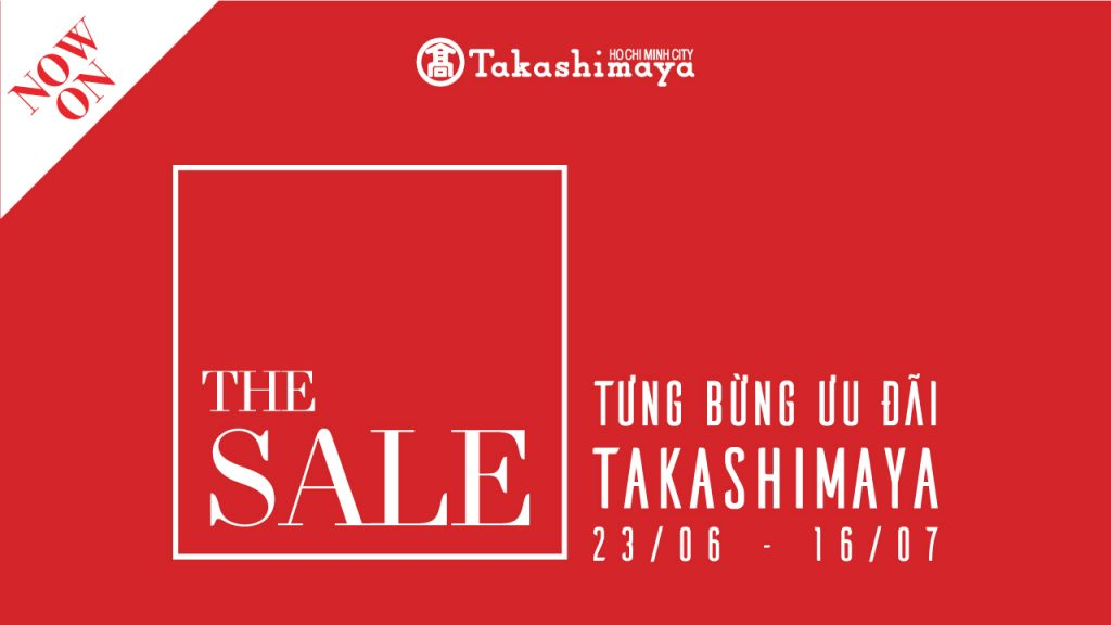 Tưng bừng sự kiện THE SALE mùa thứ 2 tại Takashimaya