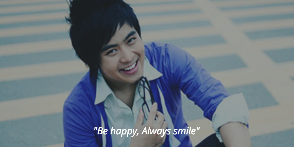 Be happy, Always smile