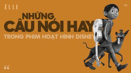 Những câu nói hay trong các bộ phim hoạt hình nổi tiếng của Disney