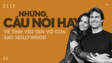 Những câu nói hay về tình yêu tan vỡ của các sao Hollywood