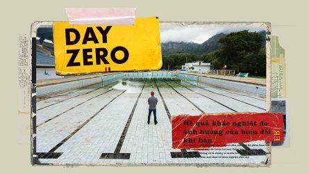 Day Zero: Hệ quả khắc nghiệt của biến đổi khí hậu