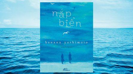 [Review sách hay] Nắp biển - Đóng nắp những xúc cảm mênh mông