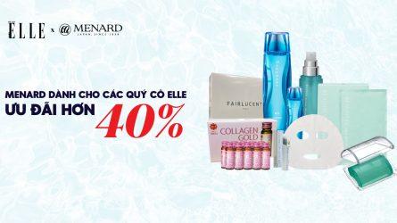Menard dành cho các quý cô ELLE ưu đãi hơn 40%
