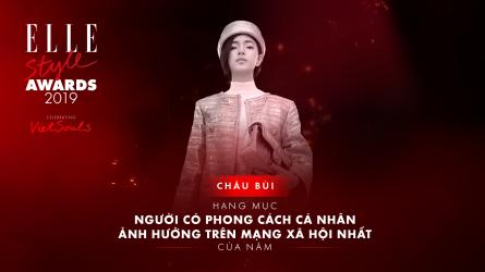 ELLE Style Awards 2019 - Châu Bùi là Người có phong cách cá nhân ảnh hưởng nhất trên mạng xã hội
