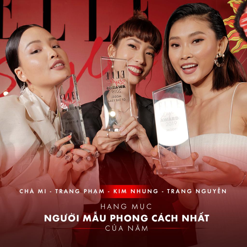 Chà Mi, Trang Phạm, Kim Nhung nhận cúp Người mẫu phong cách nhất của năm của ELLE Style Awards 2019. Người mẫu Trang Nguyễn không thể tham dự do vướng lịch trình ở nước ngoài.