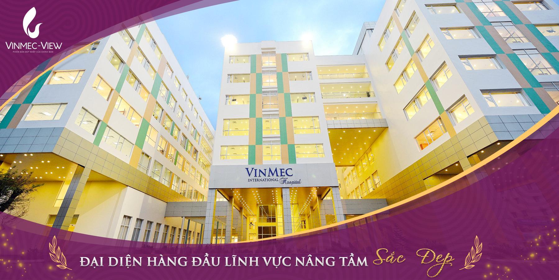 Trung tâm thẩm mỹ Vinmec - Liều thuốc cho những tâm hồn sau tan vỡ.