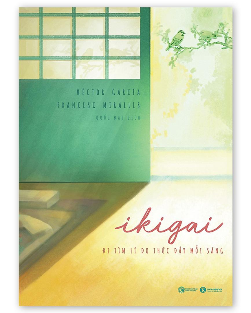 ikigai đi tìm lý do thức dậy mỗi sáng