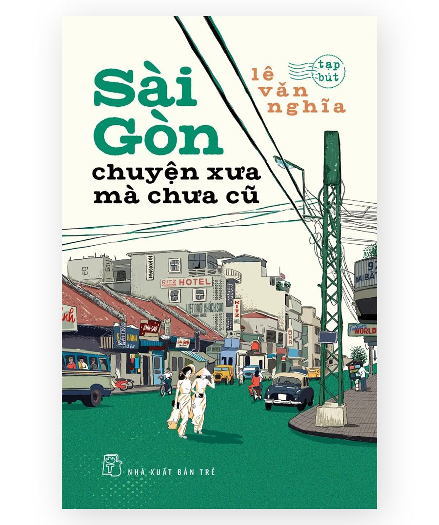 sách hay Sài Gòn chuyện xưa mà chưa cũ