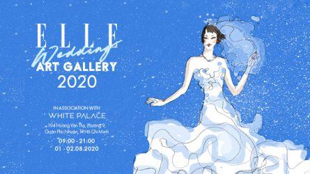 ELLE Wedding Art Gallery 2020: Triển lãm cưới kết hợp nghệ thuật thị giác đầu tiên tại Việt Nam